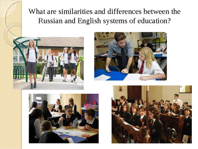 What are similarities and differences between the Russian and English systems...