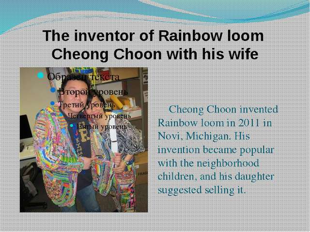The inventor of Rainbow loom Cheong Choon with his wife Cheong Choon invented...