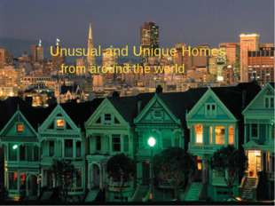 Unusual and Unique Homes from around the world Unusual and Unique Homes from