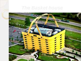 The Basket house