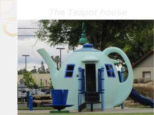 The Teapot house