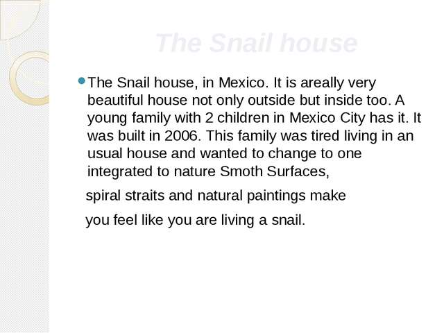 The Snail house The Snail house, in Mexico. It is areally very beautiful hou...