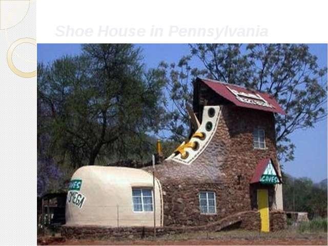 Shoe House in Pennsylvania