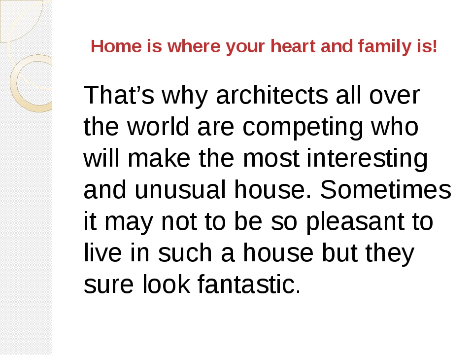 Home is where your heart and family is! That's why architects all over the w...