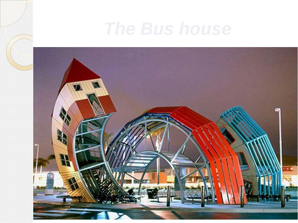 The Bus house