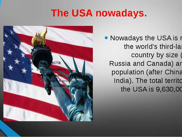 The USA nowadays. Nowadays the USA is really the world's third-largest countr...