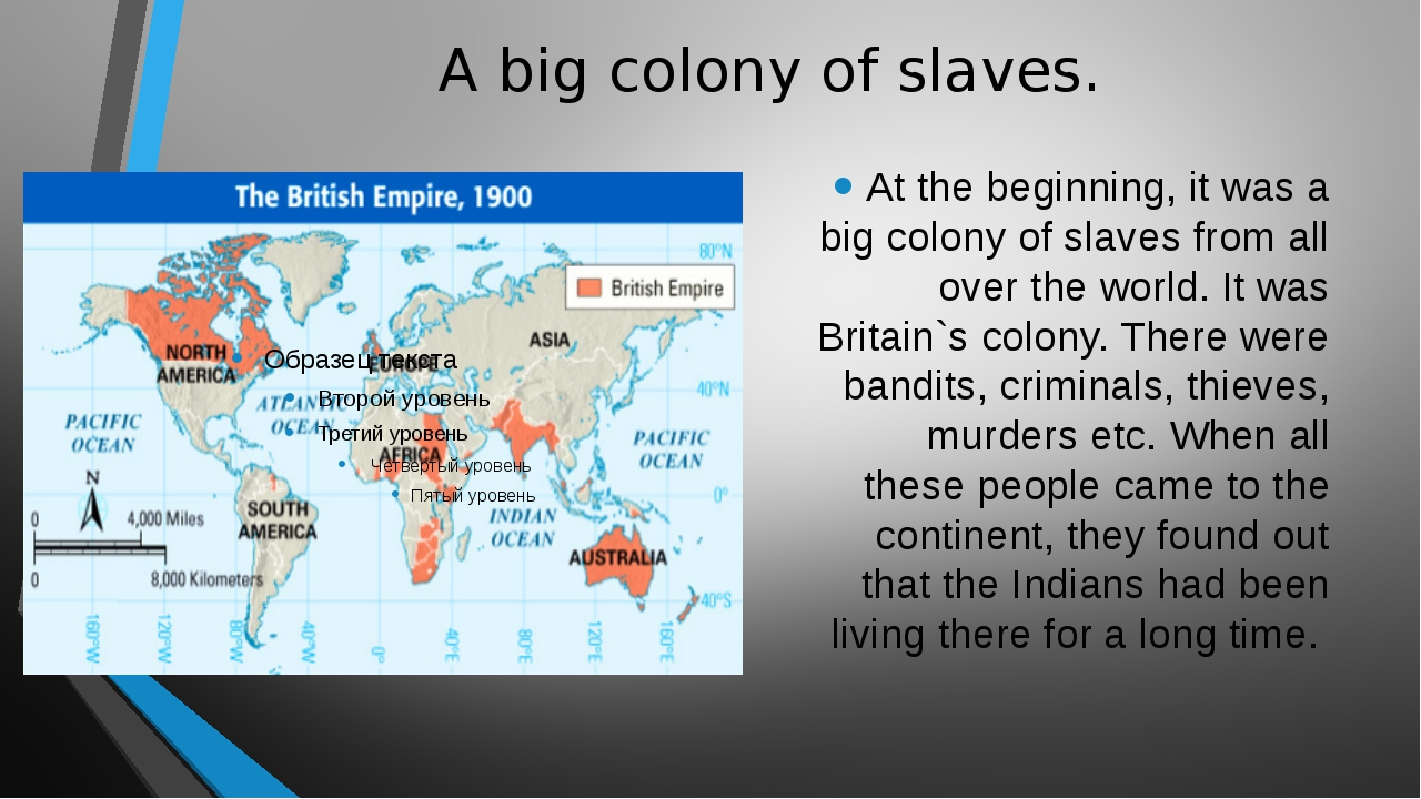 A big colony of slaves. At the beginning, it was a big colony of slaves from...
