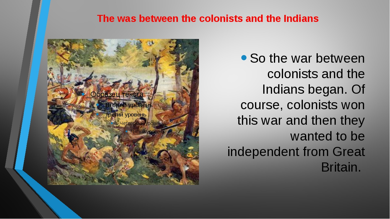 The was between the colonists and the Indians So the war between colonists an...