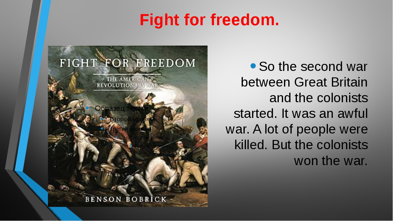 Fight for freedom. So the second war between Great Britain and the colonists...