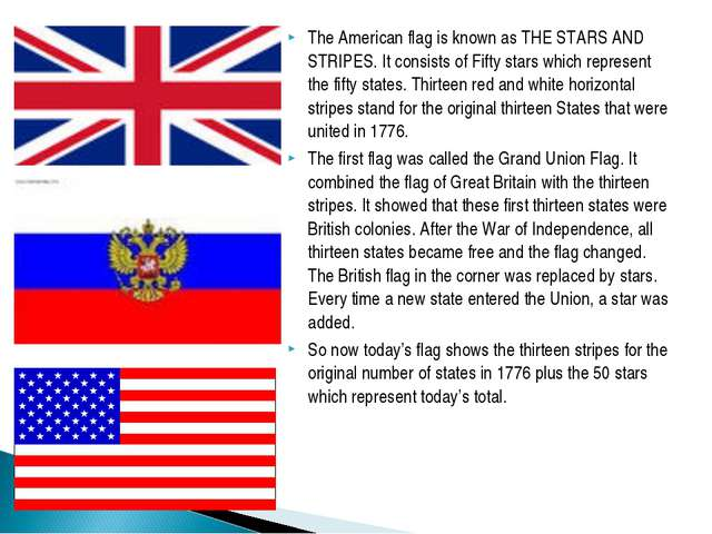 The American flag is known as THE STARS AND STRIPES. It consists of Fifty sta...