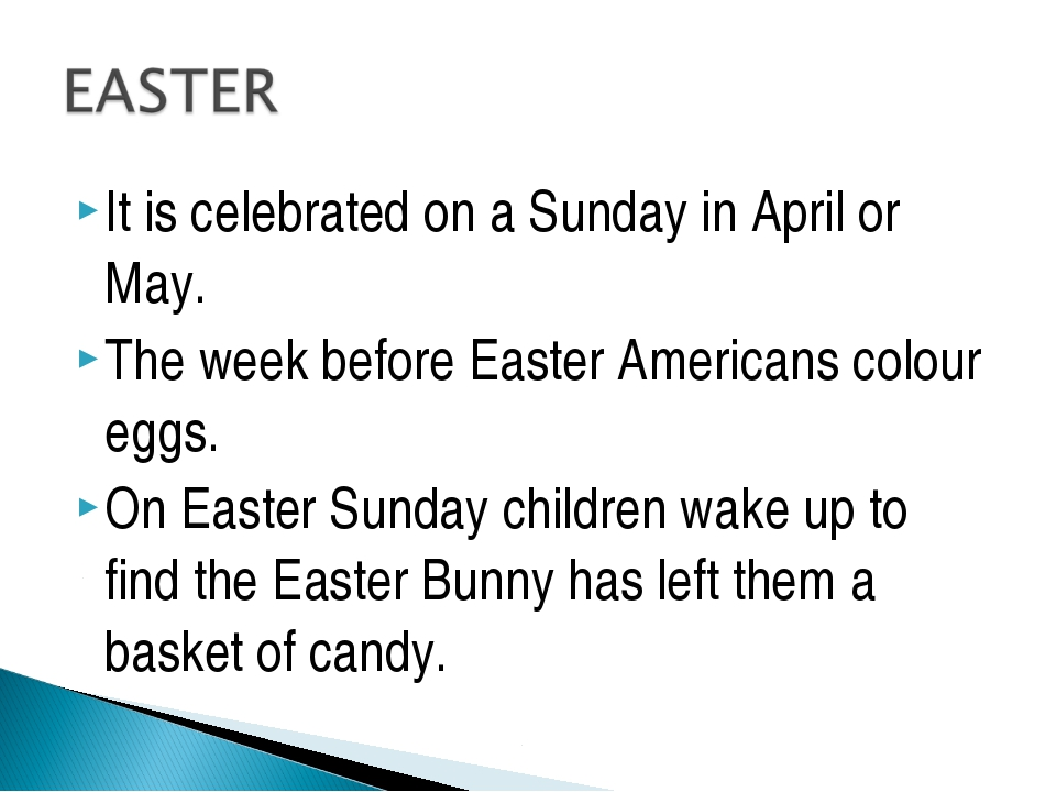 It is celebrated on a Sunday in April or May. The week before Easter American...