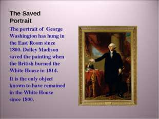 The Saved Portrait The portrait of George Washington has hung in the East Roo