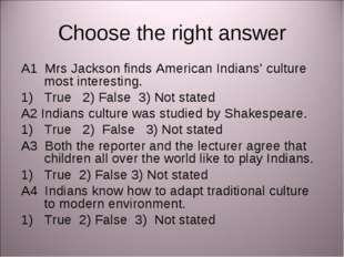 Choose the right answer A1 Mrs Jackson finds American Indians' culture most i