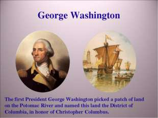 George Washington The first President George Washington picked a patch of lan