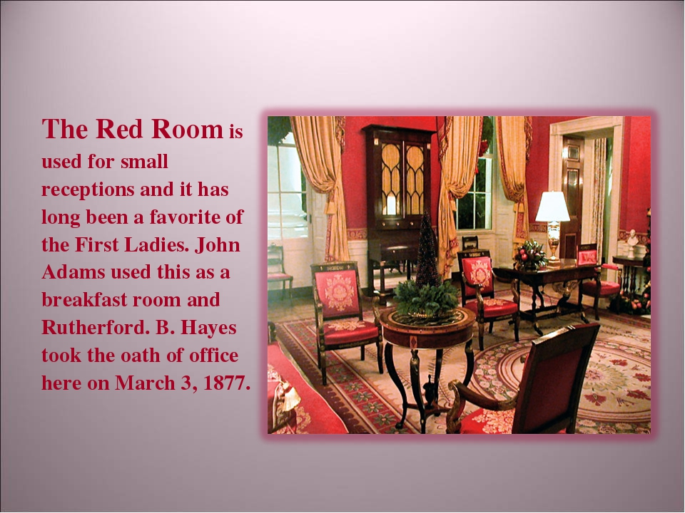 The Red Room is used for small receptions and it has long been a favorite of...