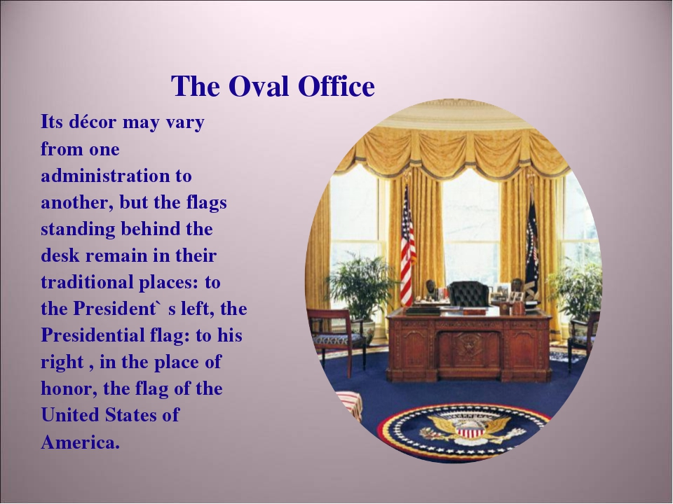 The Oval Office Its décor may vary from one administration to another, but th...