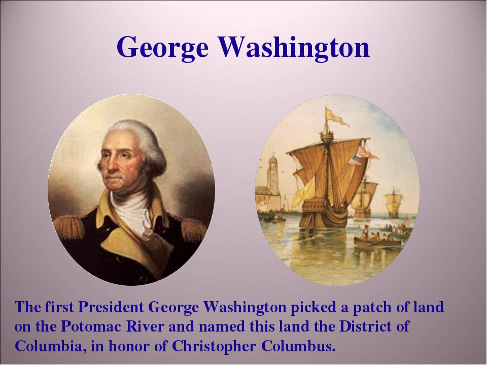 George Washington The first President George Washington picked a patch of lan...