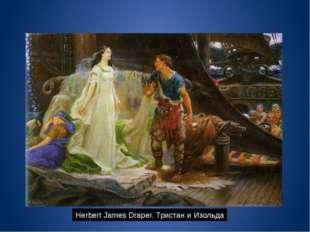 Herbert James Draper. Тристан и Изольда