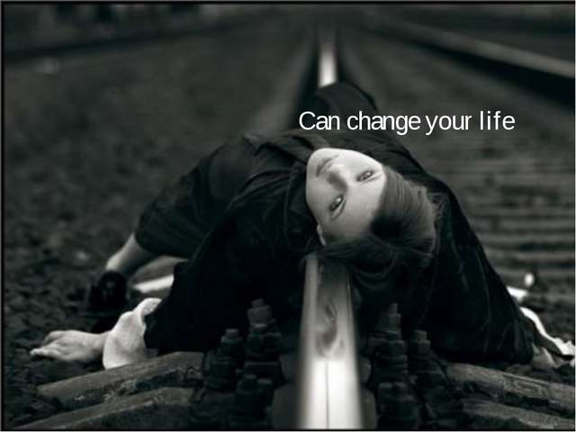 Can change your life