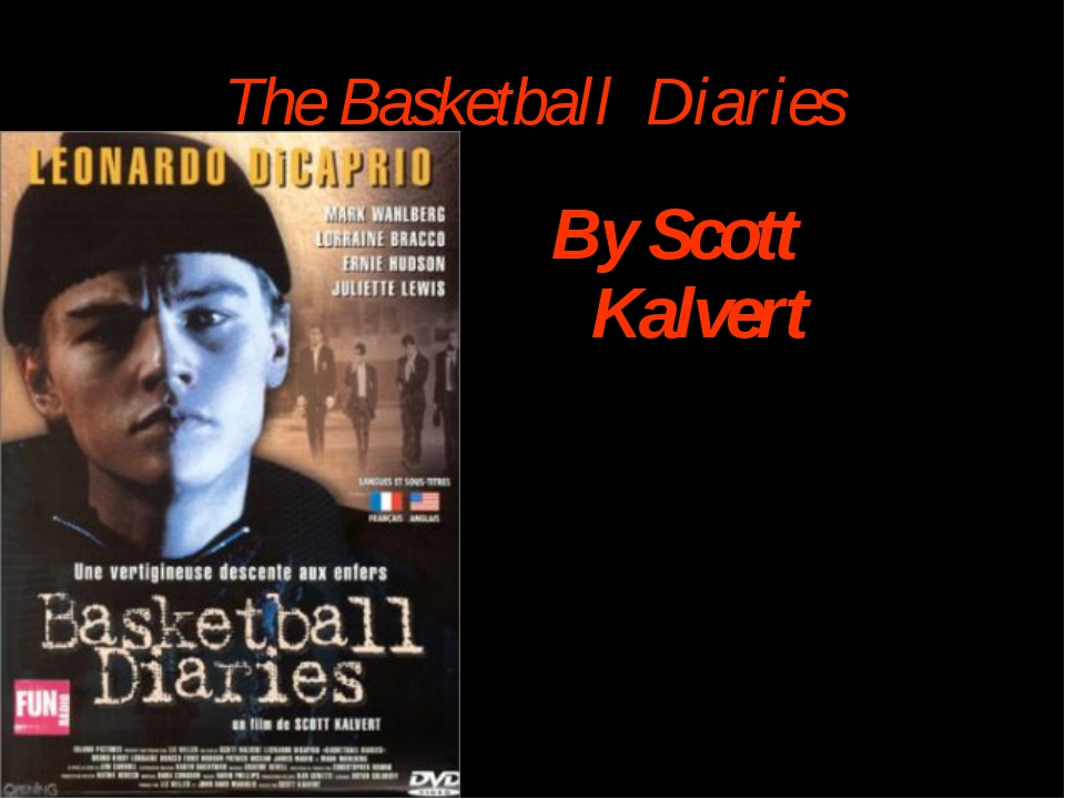 The Basketball Diaries By Scott Kalvert
