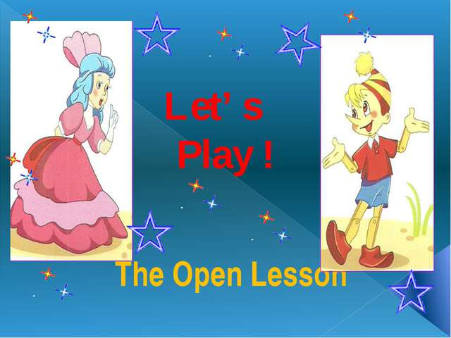 Let' s Play ! The Open Lesson