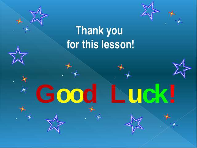 Thank you for this lesson! Good Luck!