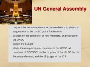 UN General Assembly may resolve non-compulsory recommendations to states, or