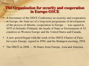 The Organization for security and cooperation in Europe-OSCE A forerunner of
