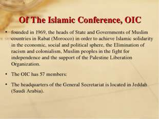 Of The Islamic Conference, OIC founded in 1969, the heads of State and Govern
