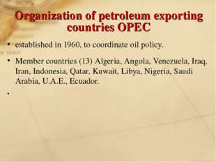 Organization of petroleum exporting countries OPEC established in 1960, to co