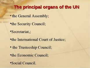 the General Assembly; the Security Council; Secretariat,; the International