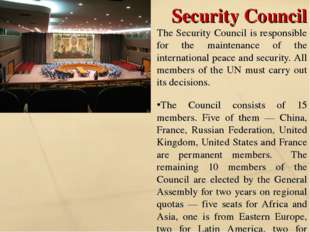 Security Council The Security Council is responsible for the maintenance of t