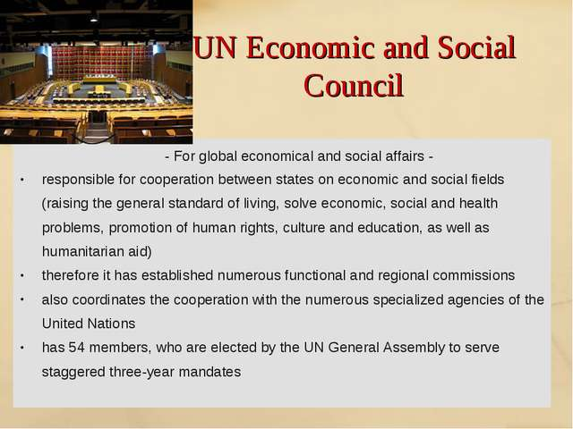 UN Economic and Social Council - For global economical and social affairs - r...
