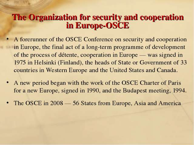 The Organization for security and cooperation in Europe-OSCE A forerunner of...
