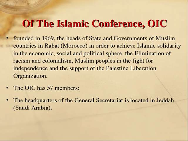 Of The Islamic Conference, OIC founded in 1969, the heads of State and Govern...
