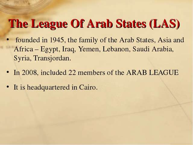 The League Of Arab States (LAS) founded in 1945, the family of the Arab State...