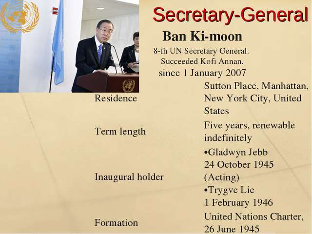 Secretary-General Ban Ki-moon 8-th UN Secretary General. Succeeded Kofi Annan...