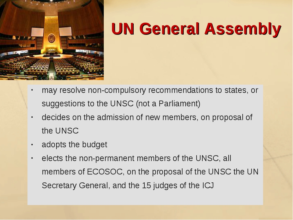 UN General Assembly may resolve non-compulsory recommendations to states, or...