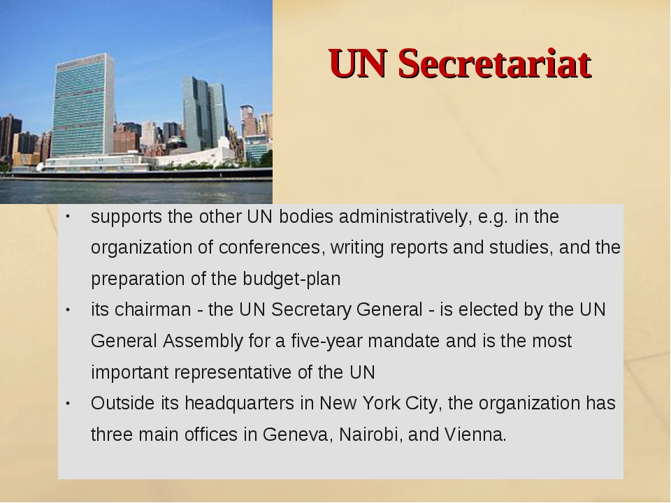 UN Secretariat supports the other UN bodies administratively, e.g. in the org...