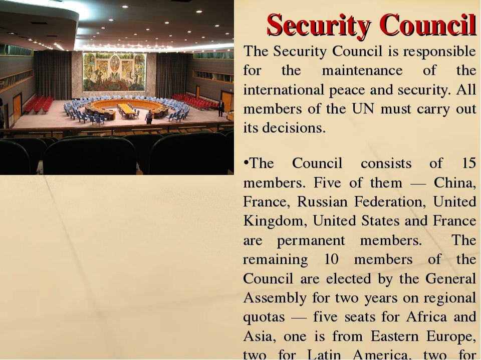 Security Council The Security Council is responsible for the maintenance of t...