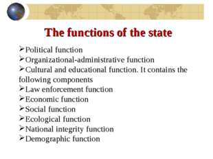 The functions of the state Political function Organizational-administrative f