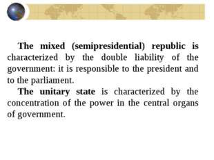 The mixed (semipresidential) republic is characterized by the double liabilit