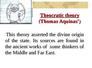 This theory asserted the divine origin of the state. Its sources are found i
