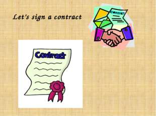 Let's sign a contract