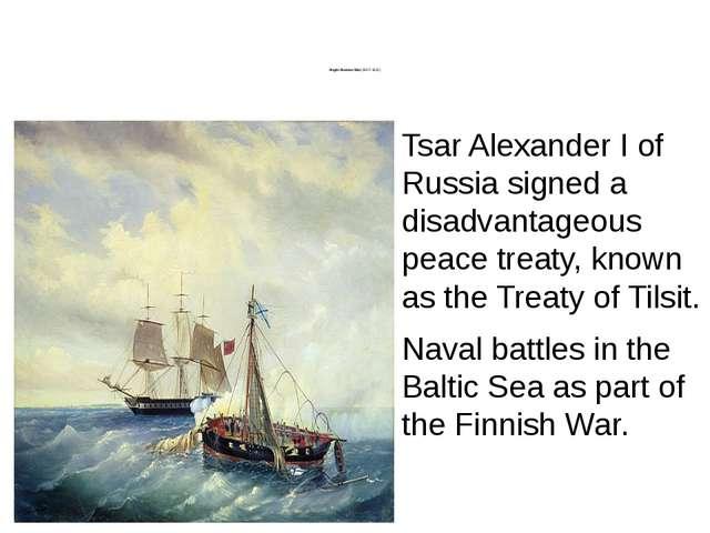 Anglo-Russian War (1807–1812) 19th century Anglo-Russian War (1807–1812) Tsa...