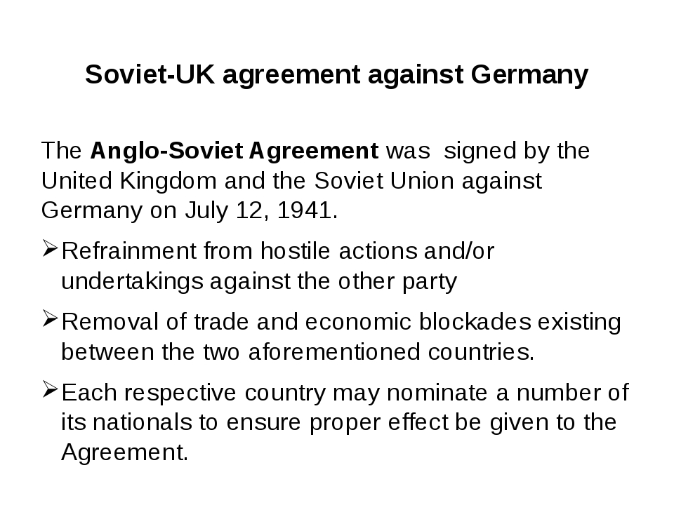 Soviet-UK agreement against Germany The Anglo-Soviet Agreement was signed by...