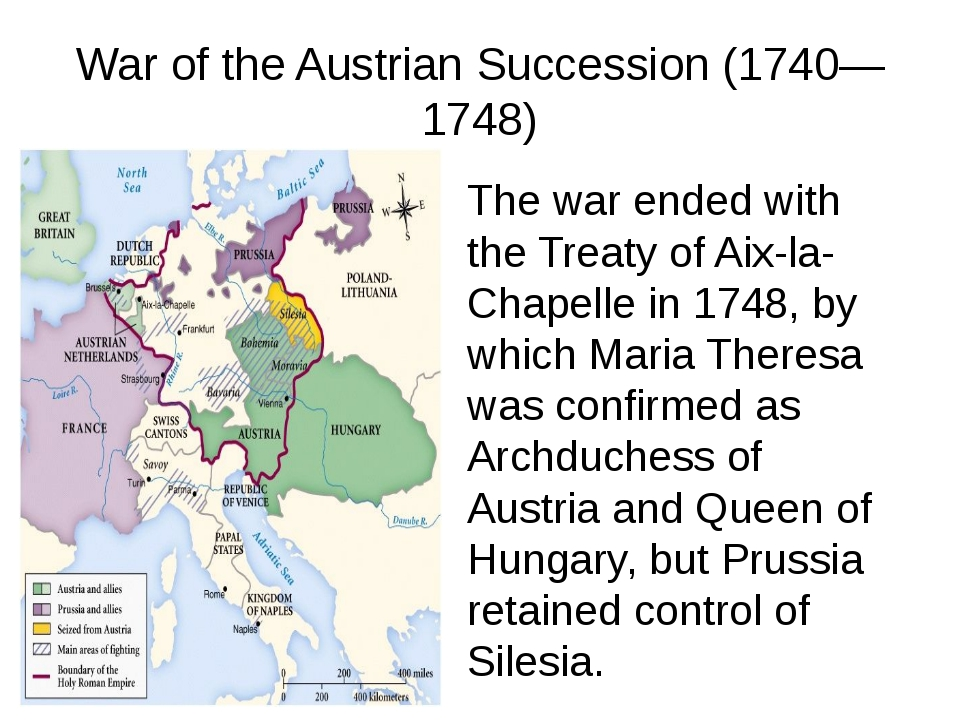War of the Austrian Succession (1740—1748) The war ended with the Treaty of A...