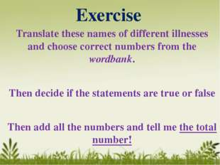 Exercise Translate these names of different illnesses and choose correct numb