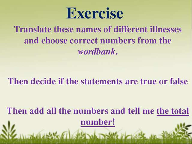 Exercise Translate these names of different illnesses and choose correct numb...