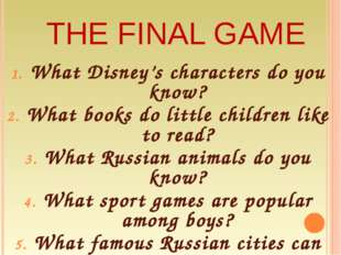 THE FINAL GAME What Disney's characters do you know? What books do little chi